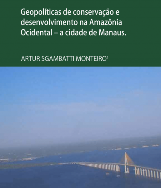 Geopolíticas de conservação e desenvolvimento da Amazônia Ocidental – a cidade de Manaus
